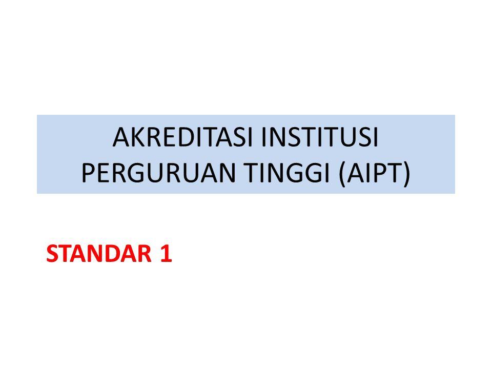 AKREDITASI INSTITUSI PERGURUAN TINGGI (AIPT) STANDAR 1