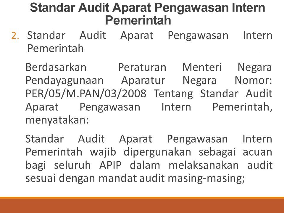 Standar Audit Aparat Pengawasan Intern Pemerintah 2.