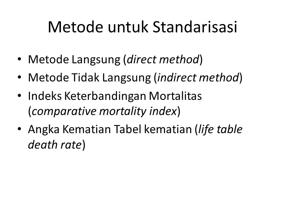 Indeks Keterbandingan Mortalitas Comparative Mortality Index (CMI) CMI adalah suatu ukuran mortalitas untuk menunjukkan perubahan dalam seluruh level mortalitas atau penduduk.