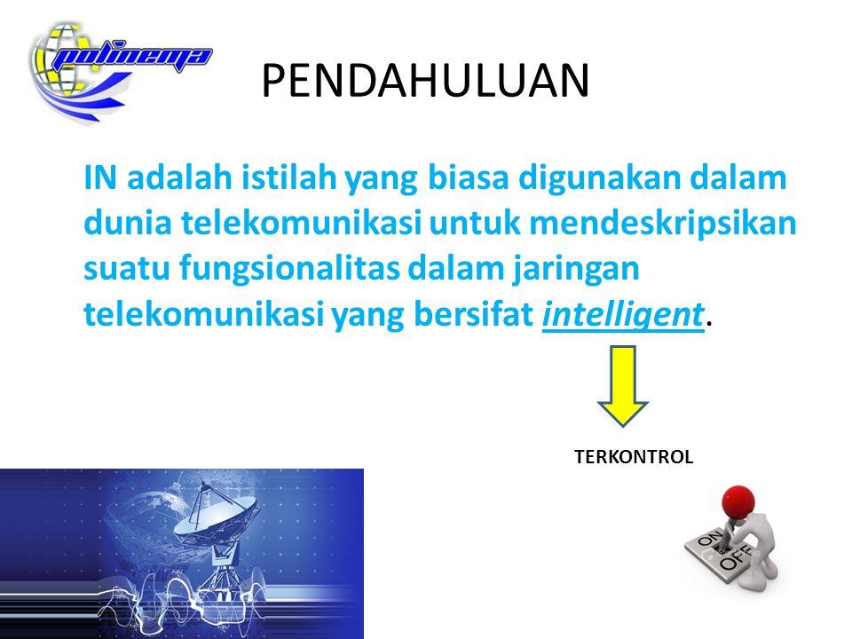 REALISASI IN Karena jaringan telokomunikasi dari mulai adanya IN hingga saat ini berbasis CCS atau SS7 maka realisasi IN pada jaringan telekomunikasi juga menggunakan protokol SS7.