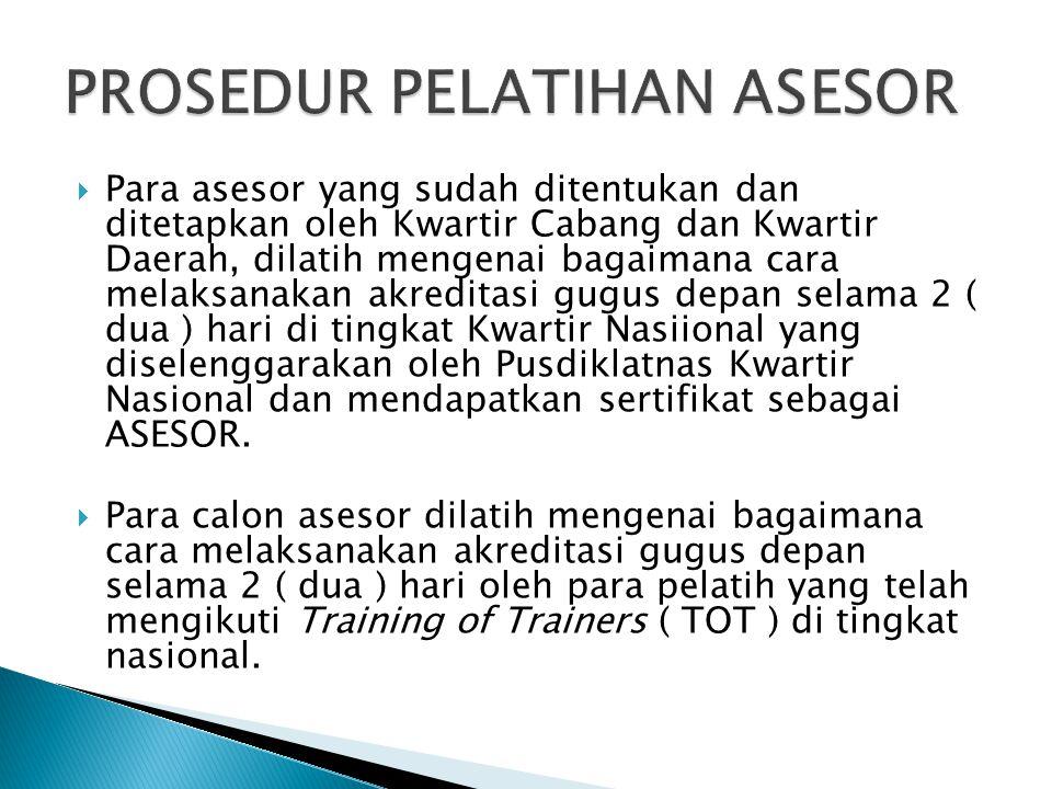  Para asesor yang sudah ditentukan dan ditetapkan oleh Kwartir Cabang dan Kwartir Daerah, dilatih mengenai bagaimana cara melaksanakan akreditasi gug