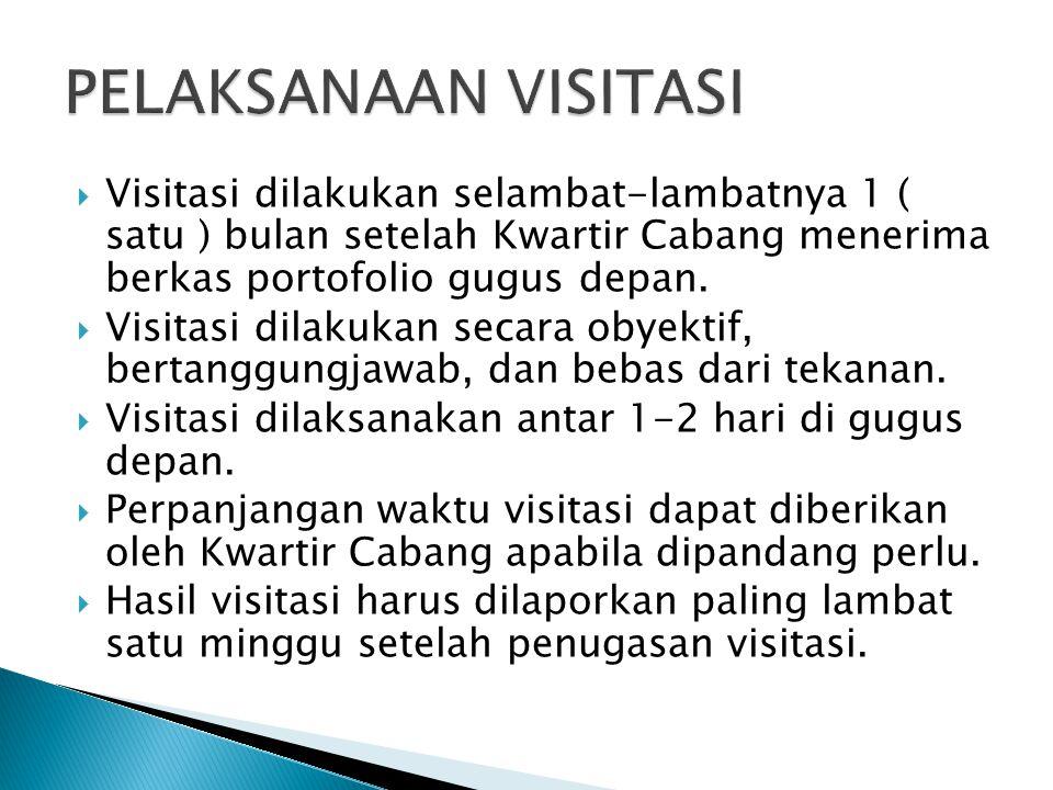  Visitasi dilakukan selambat-lambatnya 1 ( satu ) bulan setelah Kwartir Cabang menerima berkas portofolio gugus depan.  Visitasi dilakukan secara ob