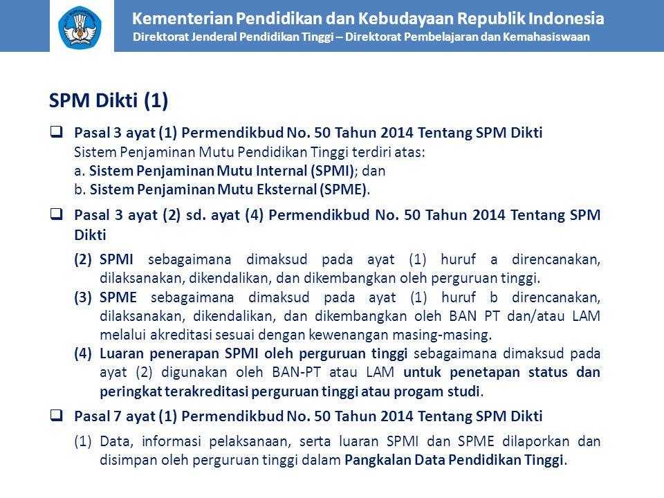  Pasal 3 ayat (1) Permendikbud No. 50 Tahun 2014 Tentang SPM Dikti Sistem Penjaminan Mutu Pendidikan Tinggi terdiri atas: a. Sistem Penjaminan Mutu I