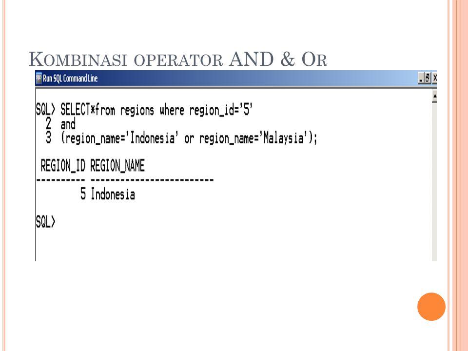K OMBINASI OPERATOR AND & O R