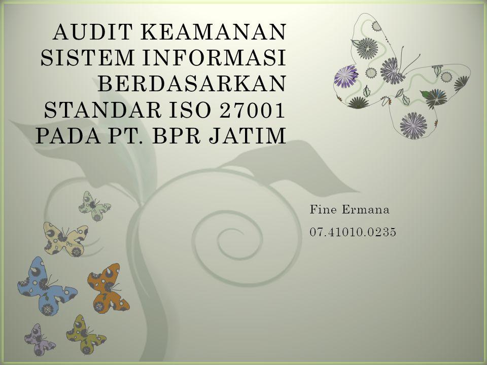7 AUDIT KEAMANAN SISTEM INFORMASI BERDASARKAN STANDAR ISO 27001 PADA PT. BPR JATIM