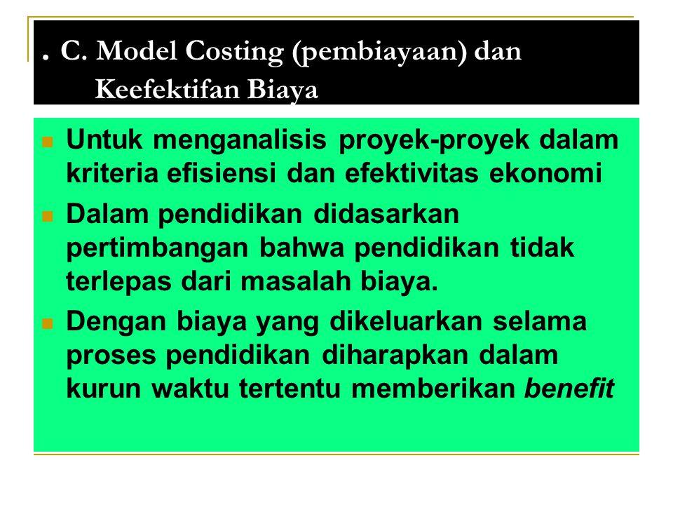 A. Model Perencanaan Komprehensif Model ini digunakan untuk menganalisis perubahan-perubahan dalam sistem pendidikan secara keseluruhan