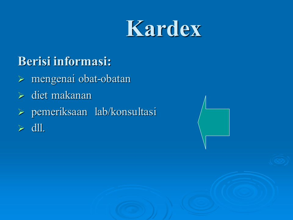 Kardex Kardex Berisi informasi:  mengenai obat-obatan  diet makanan  pemeriksaan lab/konsultasi  dll.