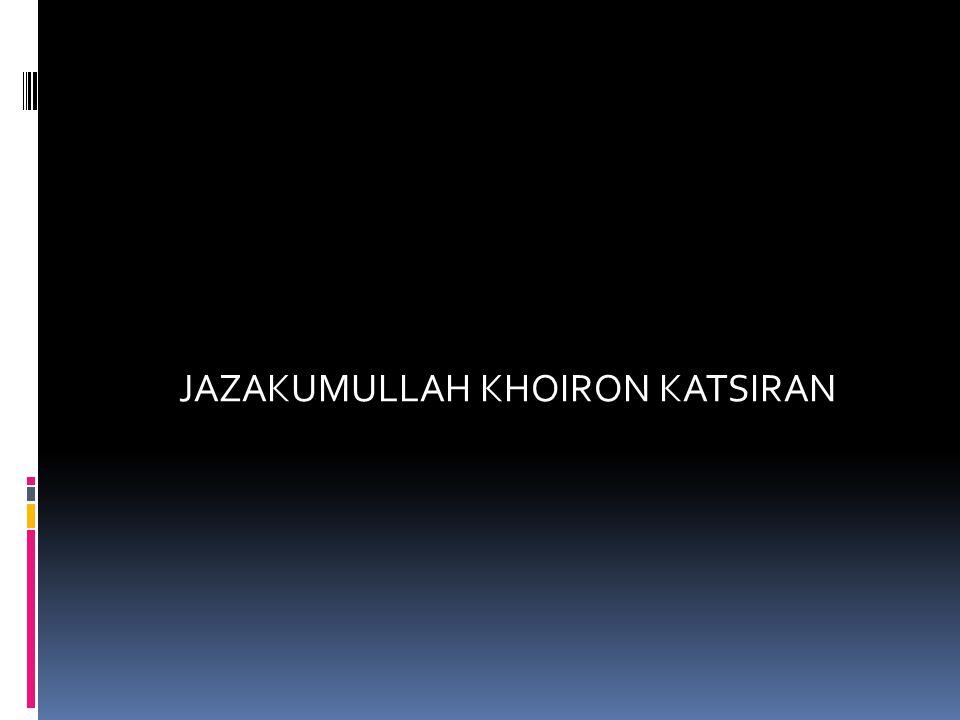 JAZAKUMULLAH KHOIRON KATSIRAN