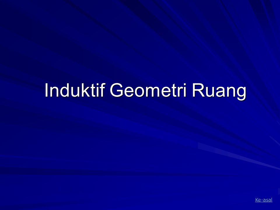 Induktif Geometri Ruang Ke-asal
