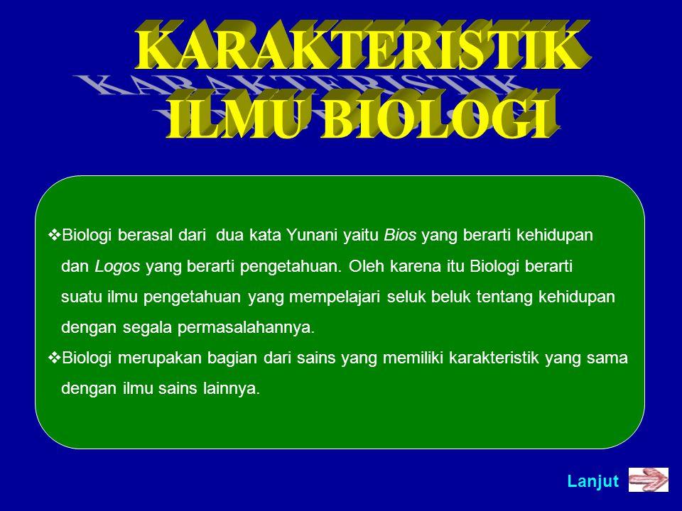 Lanjut  Biologi berasal dari dua kata Yunani yaitu Bios yang berarti kehidupan dan Logos yang berarti pengetahuan.