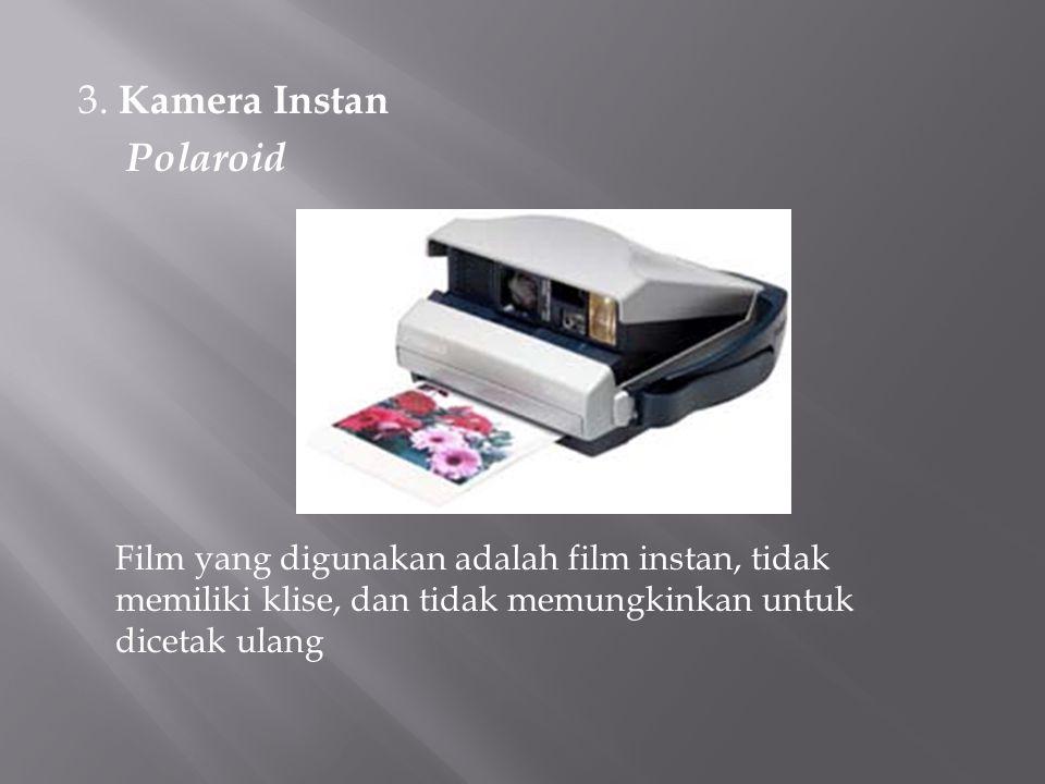 3. Kamera Instan Polaroid Film yang digunakan adalah film instan, tidak memiliki klise, dan tidak memungkinkan untuk dicetak ulang
