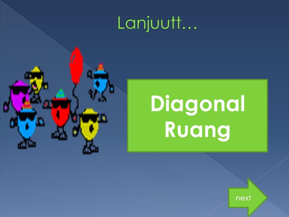 Diagonal Ruang next