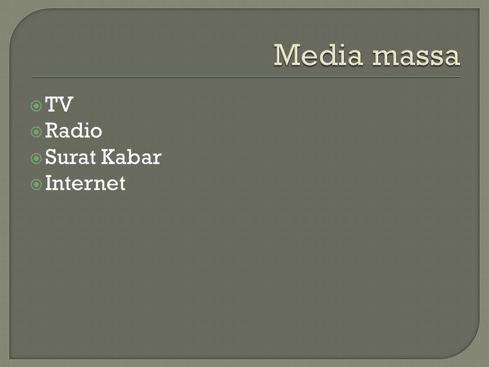  TV  Radio  Surat Kabar  Internet
