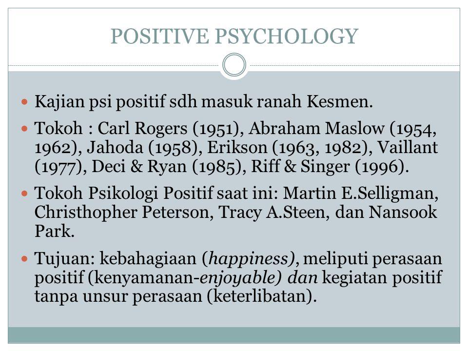 POSITIVE PSYCHOLOGY Kajian psi positif sdh masuk ranah Kesmen.