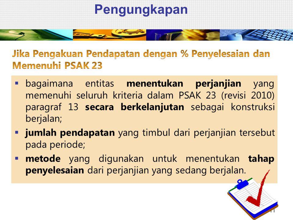 Pengungkapan 11  bagaimana entitas menentukan perjanjian yang memenuhi seluruh kriteria dalam PSAK 23 (revisi 2010) paragraf 13 secara berkelanjutan