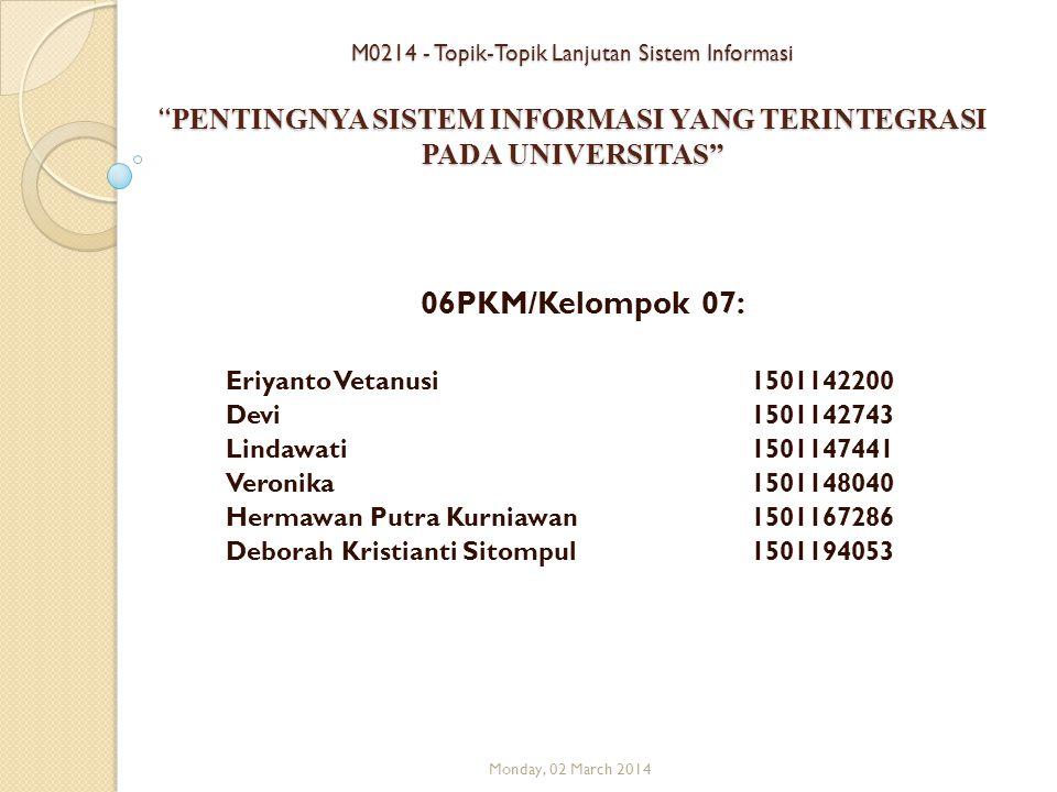 """M0214 - Topik-Topik Lanjutan Sistem Informasi """" PENTINGNYA SISTEM INFORMASI YANG TERINTEGRASI PADA UNIVERSITAS"""" 06PKM/Kelompok 07: Eriyanto Vetanusi15"""