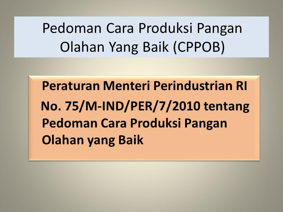 Pedoman Cara Produksi Pangan Olahan Yang Baik (CPPOB) Peraturan Menteri Perindustrian RI No.