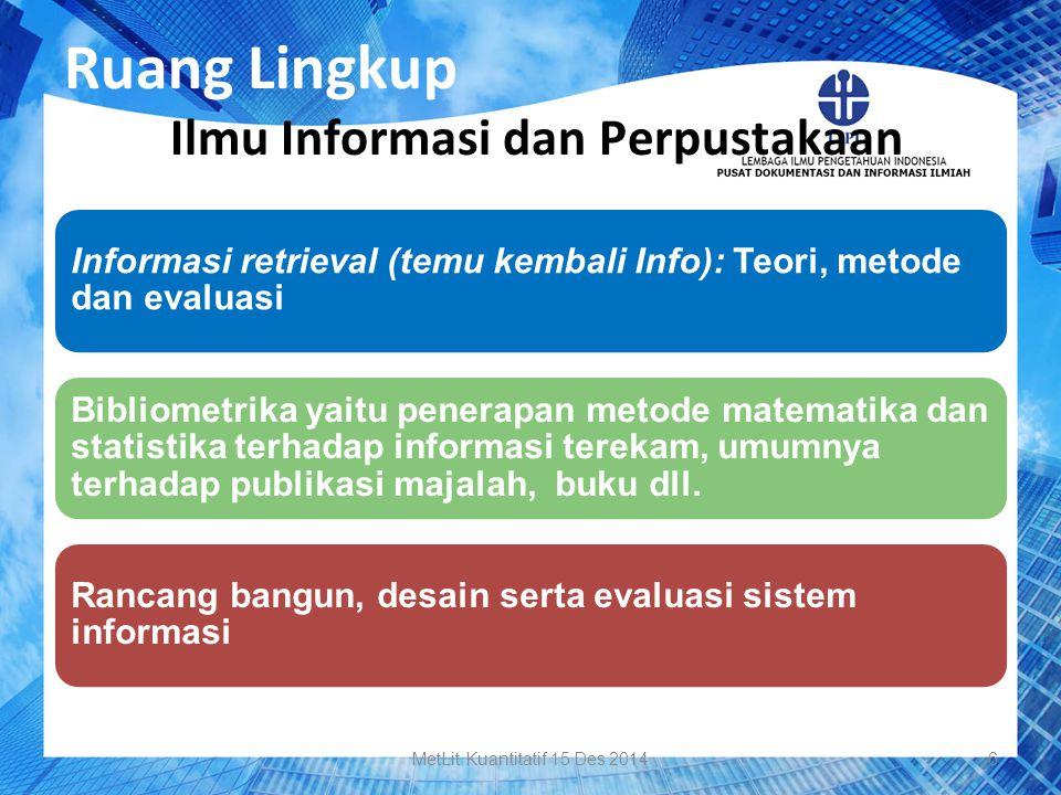 Informasi retrieval (temu kembali Info): Teori, metode dan evaluasi Bibliometrika yaitu penerapan metode matematika dan statistika terhadap informasi