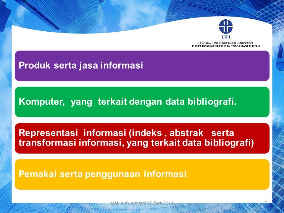Produk serta jasa informasiKomputer, yang terkait dengan data bibliografi. Representasi informasi (indeks, abstrak serta transformasi informasi, yang