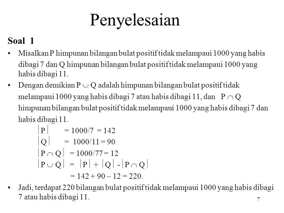 Contoh 4 Berapa banyak bilangan bulat positif yang tidak melampaui 1000 yang habis dibagi oleh 5, 7 atau 11 .