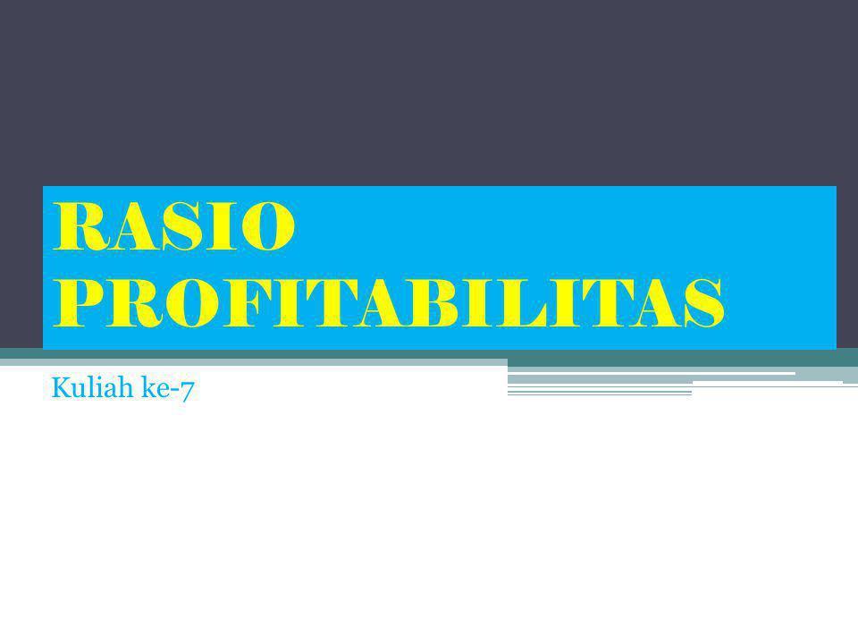 RASIO PROFITABILITAS Kuliah ke-7