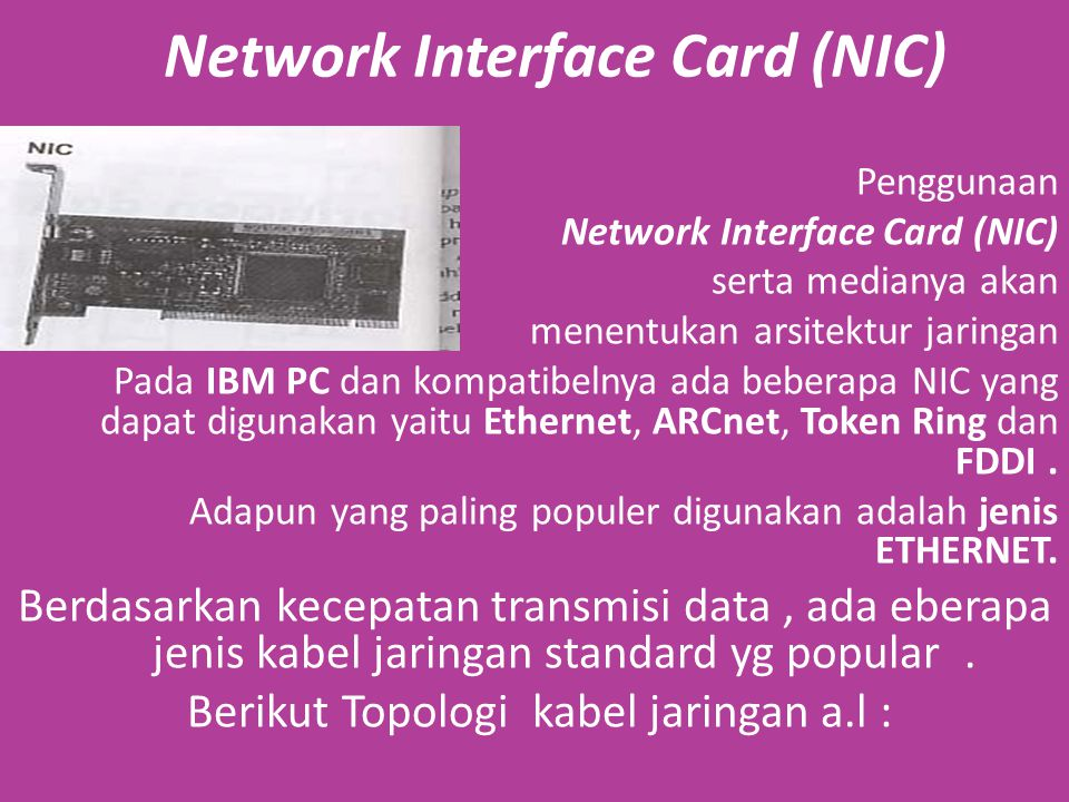 Fast Ethernet Sedangkan untuk kategori Fast Ethernet : 1.100BaseT dan 2.100VG-AnyLAN
