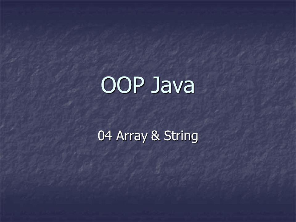 Array (9) Ukuran array tidak dapat diubah, tetapi reference variabelnya dapat dipakai untuk menunjuk ke array baru : Ukuran array tidak dapat diubah, tetapi reference variabelnya dapat dipakai untuk menunjuk ke array baru : int[] arrKu = new int[5]; arrKu = new int[10]; (dlm contoh diatas array pertama 'hilang') Kelas System menyediakan method untuk mengcopy isi array : Kelas System menyediakan method untuk mengcopy isi array : int[] source = {1, 2, 3}; int[] dest = {7, 6, 5, 4, 3, 2, 1}; System.arraycopy(source, 0, dest, 0, source.length); Isi array source mulai indeks 0, akan dicopy ke dest mulai indeks 0, sebesar ukuran array source, hasilnya {1, 2, 3, 4, 3, 2, 1} Isi array source mulai indeks 0, akan dicopy ke dest mulai indeks 0, sebesar ukuran array source, hasilnya {1, 2, 3, 4, 3, 2, 1}
