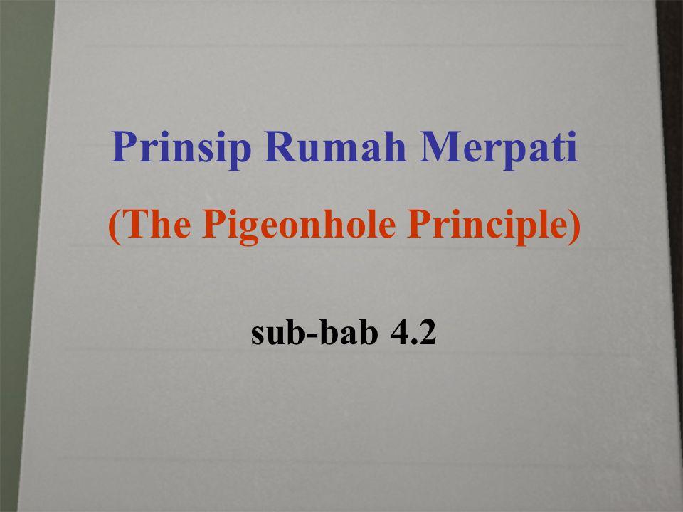 Prinsip Rumah Merpati (The Pigeonhole Principle) sub-bab 4.2