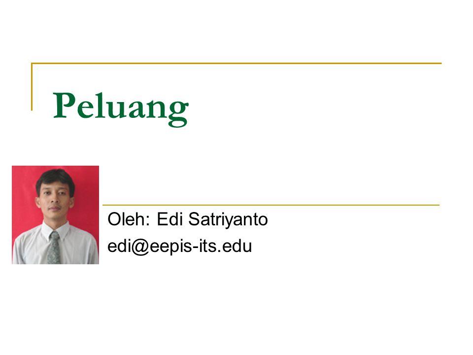 Peluang Oleh: Edi Satriyanto edi@eepis-its.edu