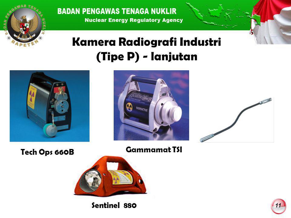 11 Kamera Radiografi Industri (Tipe P) - lanjutan Tech Ops 660B Sentinel 880 Gammamat TSI