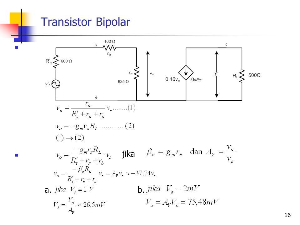 Transistor Bipolar jika a. b. 16