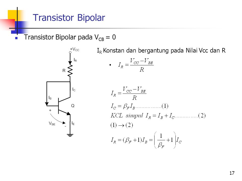 I R Konstan dan bergantung pada Nilai Vcc dan R Transistor Bipolar Transistor Bipolar pada V CB = 0 17