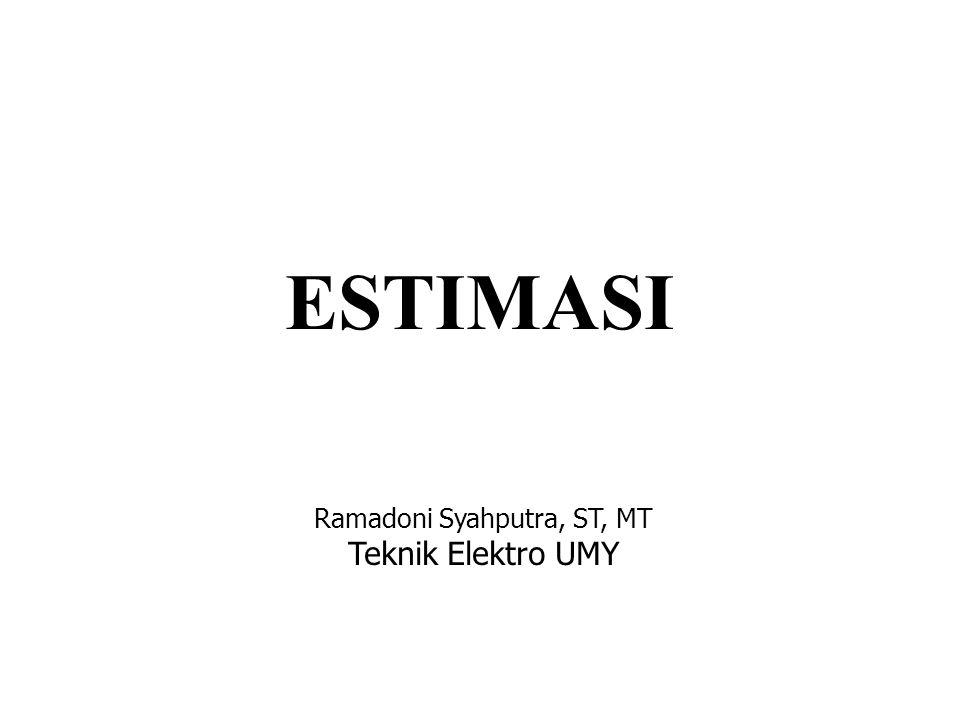 ESTIMASI Ramadoni Syahputra, ST, MT Teknik Elektro UMY
