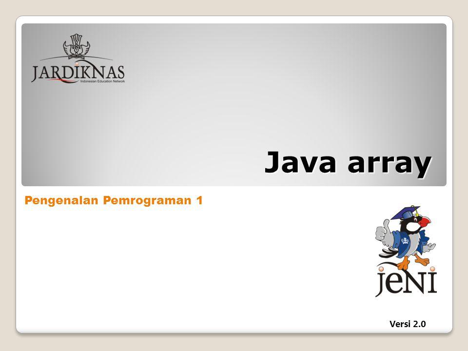 Pengenalan Pemrograman 1 Versi 2.0 Java array