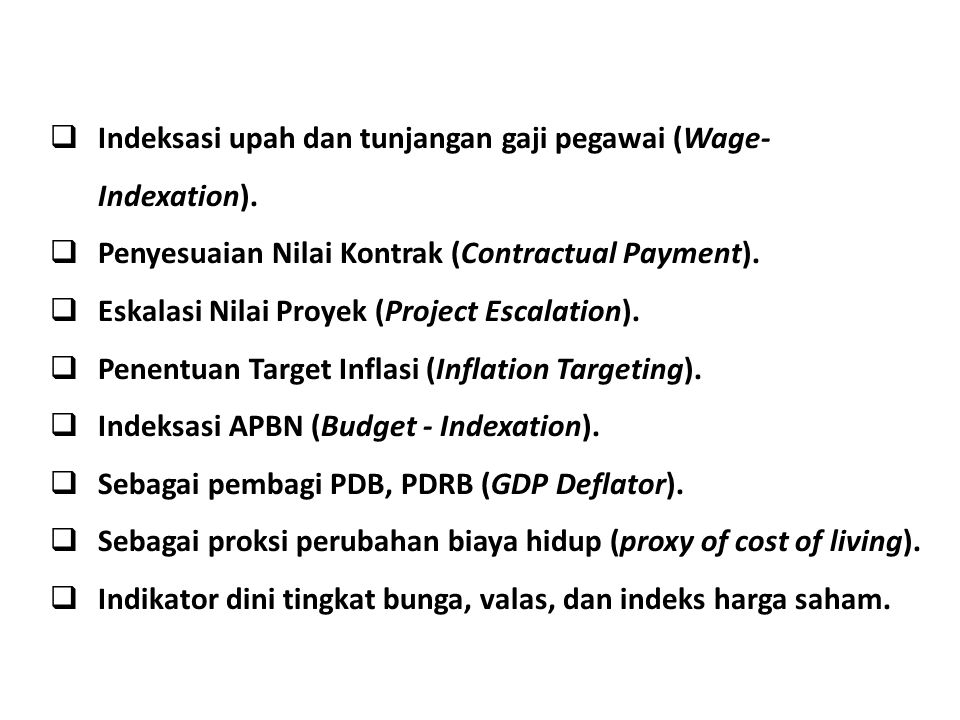  Indeksasi upah dan tunjangan gaji pegawai (Wage- Indexation).  Penyesuaian Nilai Kontrak (Contractual Payment).  Eskalasi Nilai Proyek (Project Es