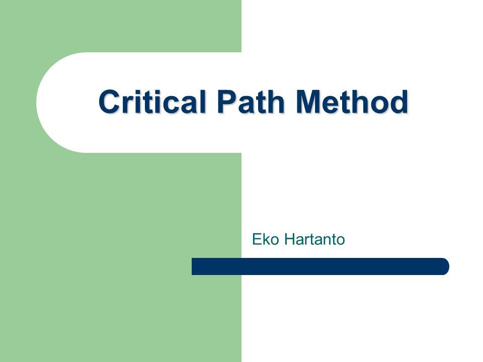 Critical Path Method Eko Hartanto