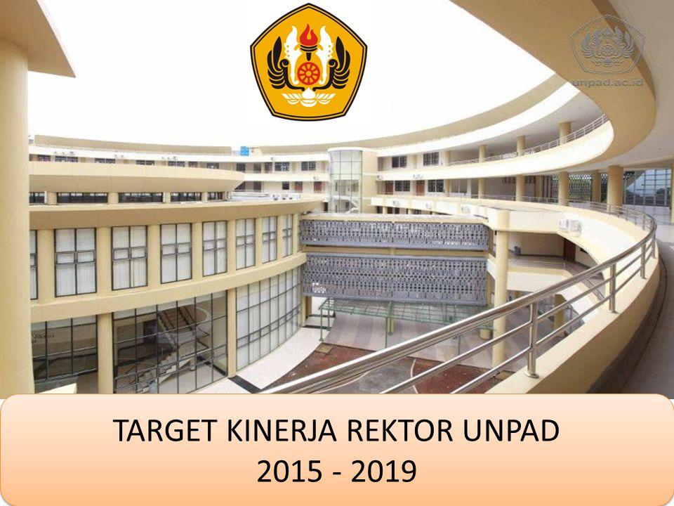 1 TARGET KINERJA REKTOR UNPAD 2015 - 2019 TARGET KINERJA REKTOR UNPAD 2015 - 2019