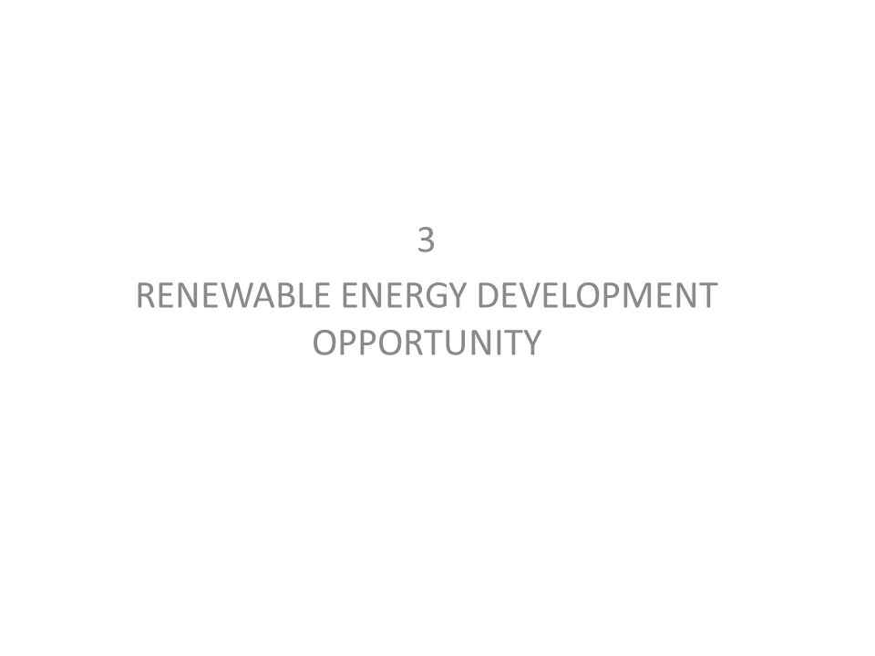 3 RENEWABLE ENERGY DEVELOPMENT OPPORTUNITY