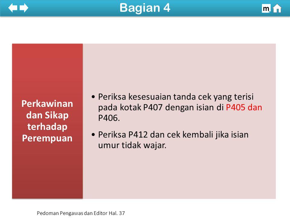 Periksa kesesuaian tanda cek yang terisi pada kotak P407 dengan isian di P405 dan P406.