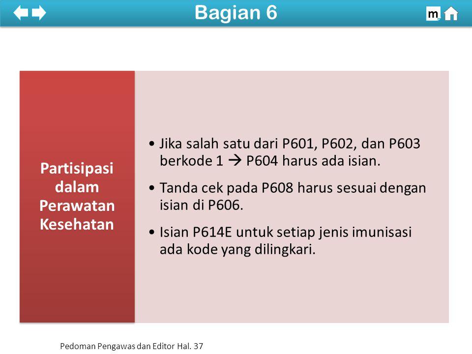 Jika P701 berkode 2  P701A sampai P721 harus kosong.