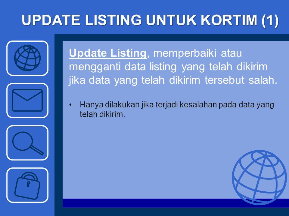 UPDATE LISTING UNTUK KORTIM (2) Format SMS yang dikirim : UL KodeKota KodeKec KodeKel NBS B2R1_baru B2R2_baru B2R3_baru B2R4a_baru B2R4b_baru B2R4c_baru B2R4_baru Contoh : SMS untuk update listing di Kota Semarang (1), Kec.