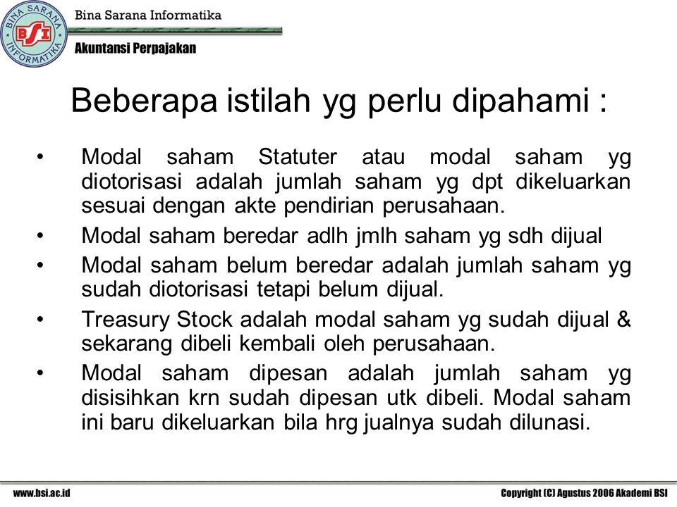 Beberapa istilah yg perlu dipahami : Modal saham Statuter atau modal saham yg diotorisasi adalah jumlah saham yg dpt dikeluarkan sesuai dengan akte pe