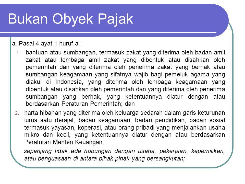 Bukan Obyek Pajak b.warisan; c.