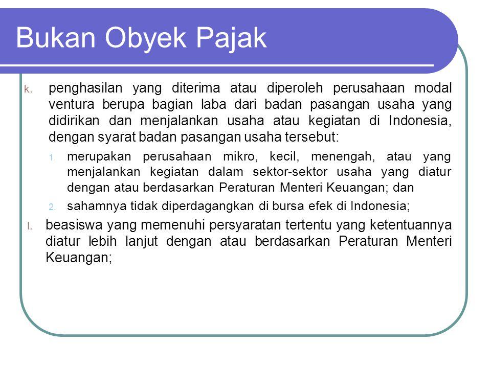 Beasiswa yang merupakan bukan obyek PPh Penghasilan berupa beasiswa yang diterima atau diperoleh Warga Negara Indonesia dari Wajib Pajak pemberi beasiswa dalam rangka mengikuti pendidikan formal dan/atau pendididikan nonformal yang dilaksanakan di dalam negeri dan/atau di luar negeri dikecualikan dari objek Pajak Penghasilan.