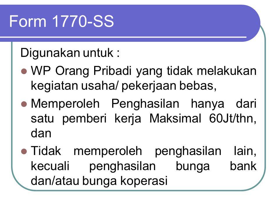 Form 1770 Digunakan untuk : WP OP yang melakukan kegiatan usaha / Pekerjaan Bebas Baik menyelenggarakan pembukuan Maupun menggunakan Norma perhitungan penghasilan neto