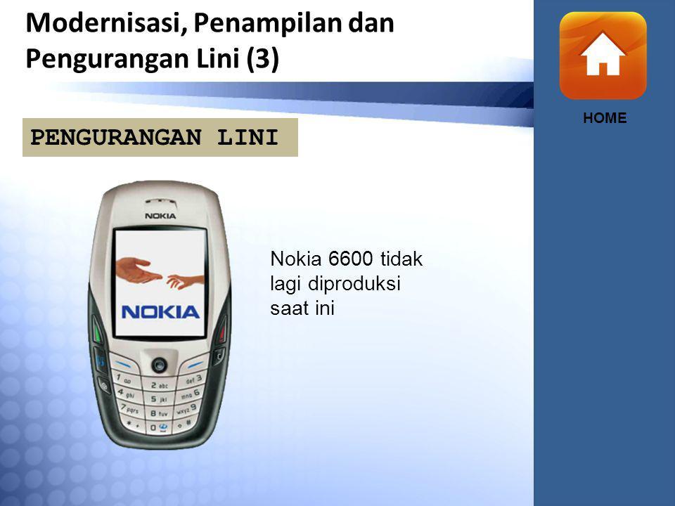 Modernisasi, Penampilan dan Pengurangan Lini (3) HOME Nokia 6600 tidak lagi diproduksi saat ini PENGURANGAN LINI
