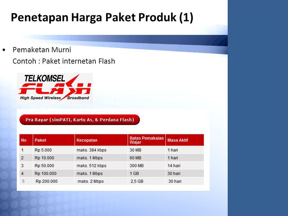 Penetapan Harga Paket Produk (1) Pemaketan Murni Contoh : Paket internetan Flash