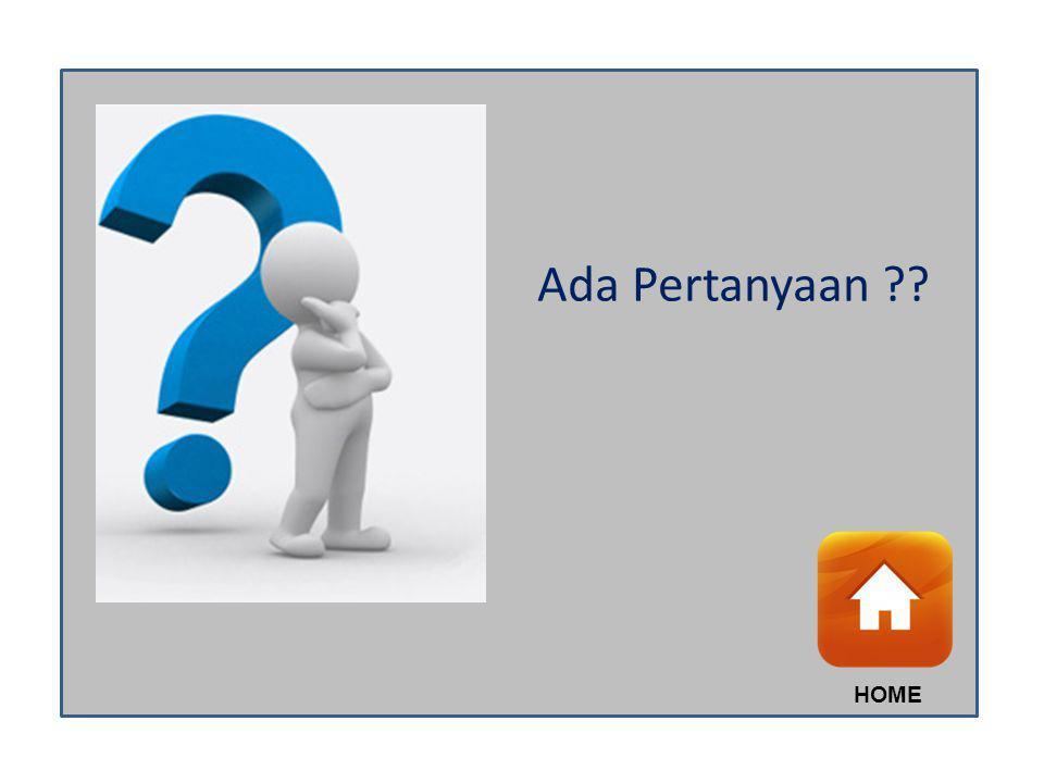 Ada Pertanyaan ?? HOME