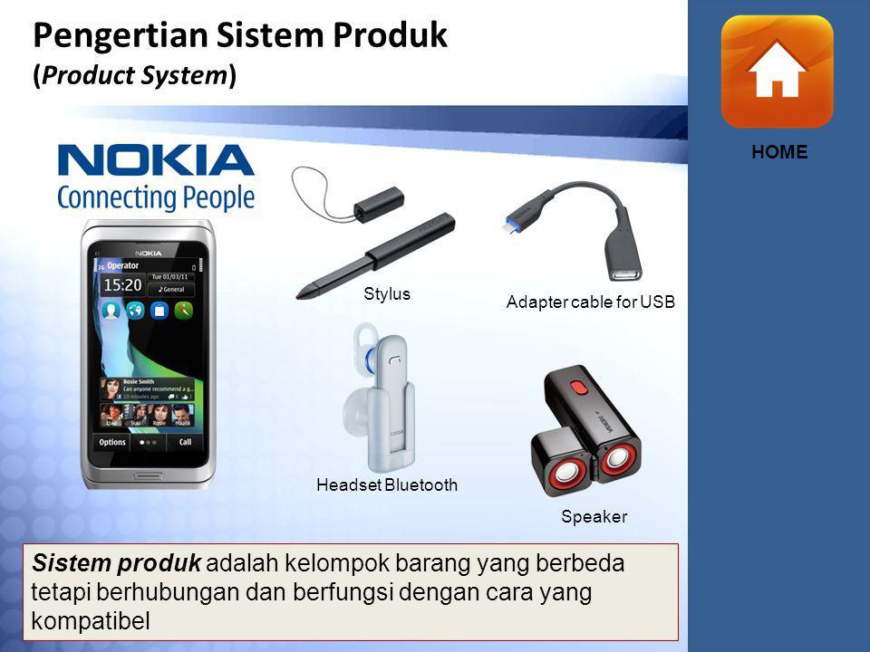 Pengertian Sistem Produk (Product System) Headset Bluetooth Speaker Adapter cable for USB Stylus Sistem produk adalah kelompok barang yang berbeda tetapi berhubungan dan berfungsi dengan cara yang kompatibel HOME