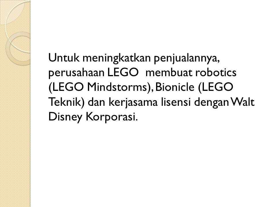 Untuk meningkatkan penjualannya, perusahaan LEGO membuat robotics (LEGO Mindstorms), Bionicle (LEGO Teknik) dan kerjasama lisensi dengan Walt Disney K